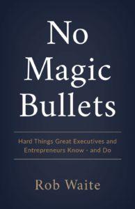 No-Magic-Bullets-Cover Rob Waite