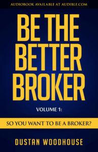 be-the-better-broker-dustan-woodhouse