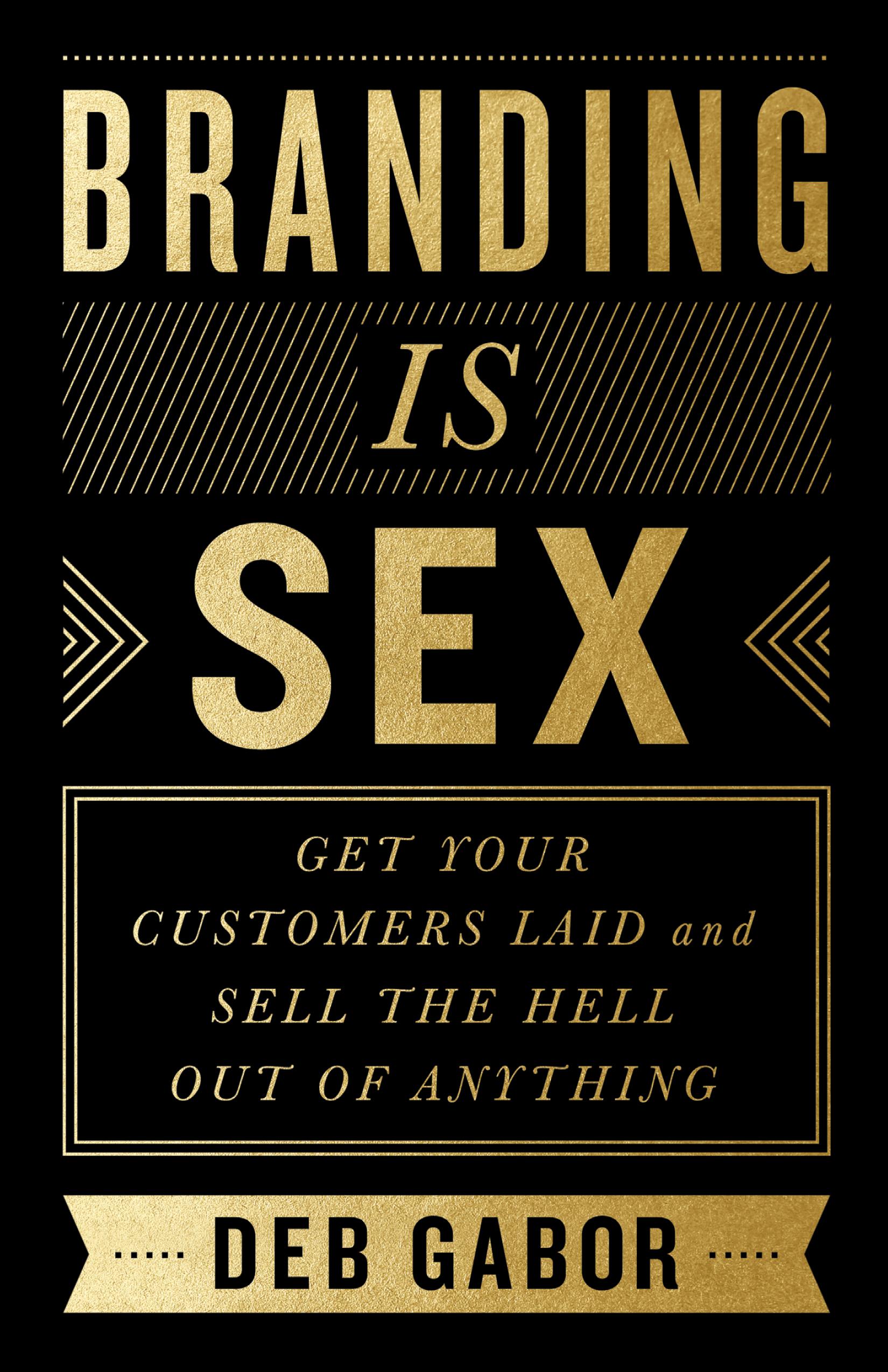 branding-is-sex-deb-gabor