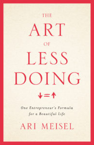 the-art-of-less-doing-ari-meisel