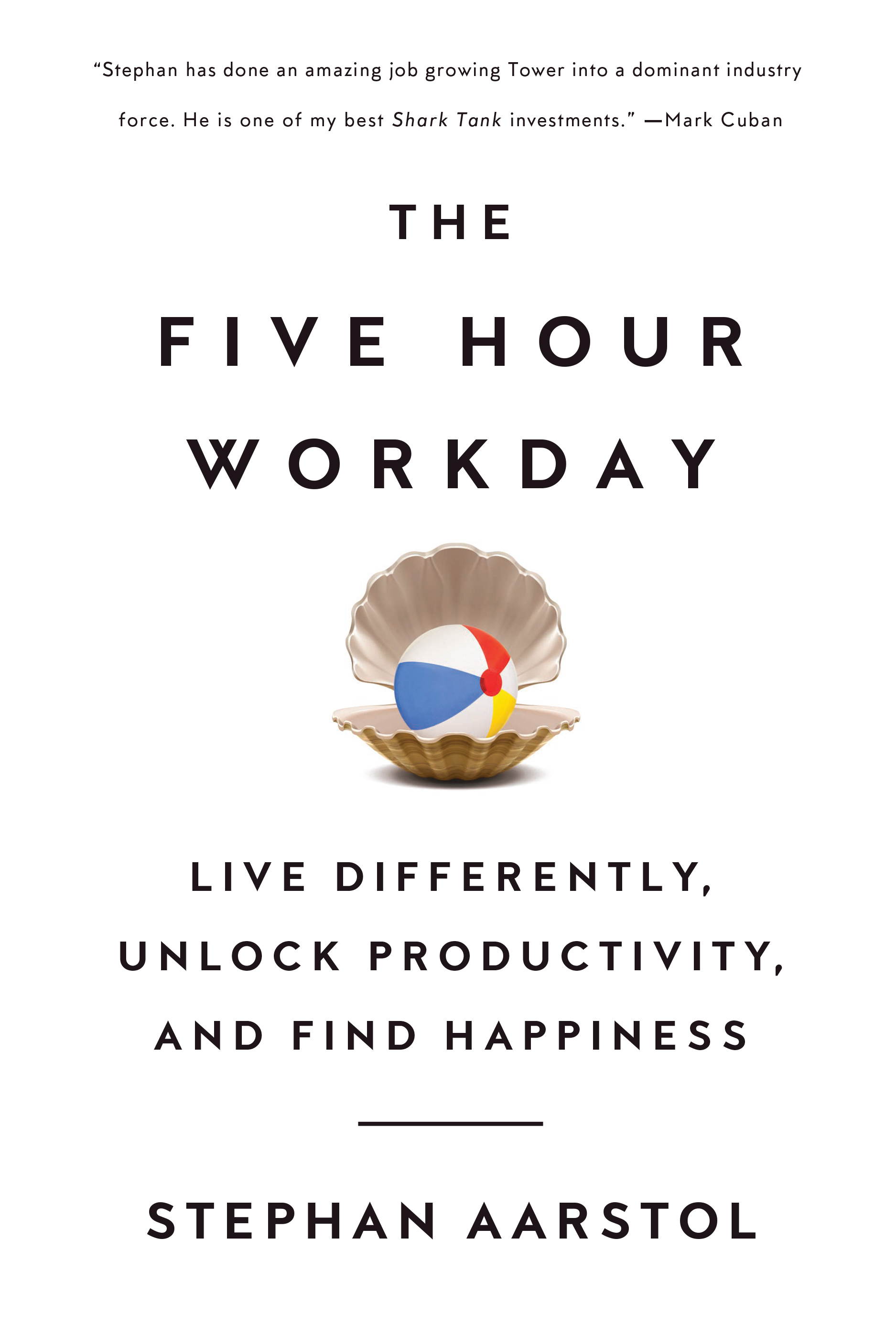the-five-hour-workday-stephan-aarstol