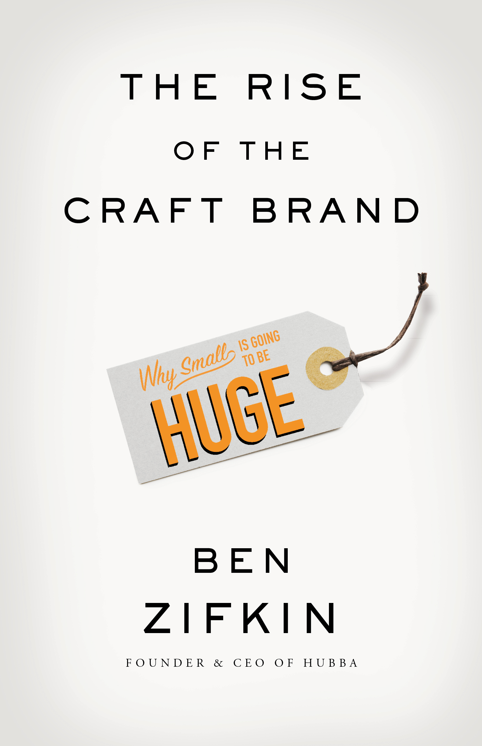 the-rise-of-the-craft-brand-ben-zifkin