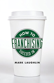 How to Succeed in Franchising