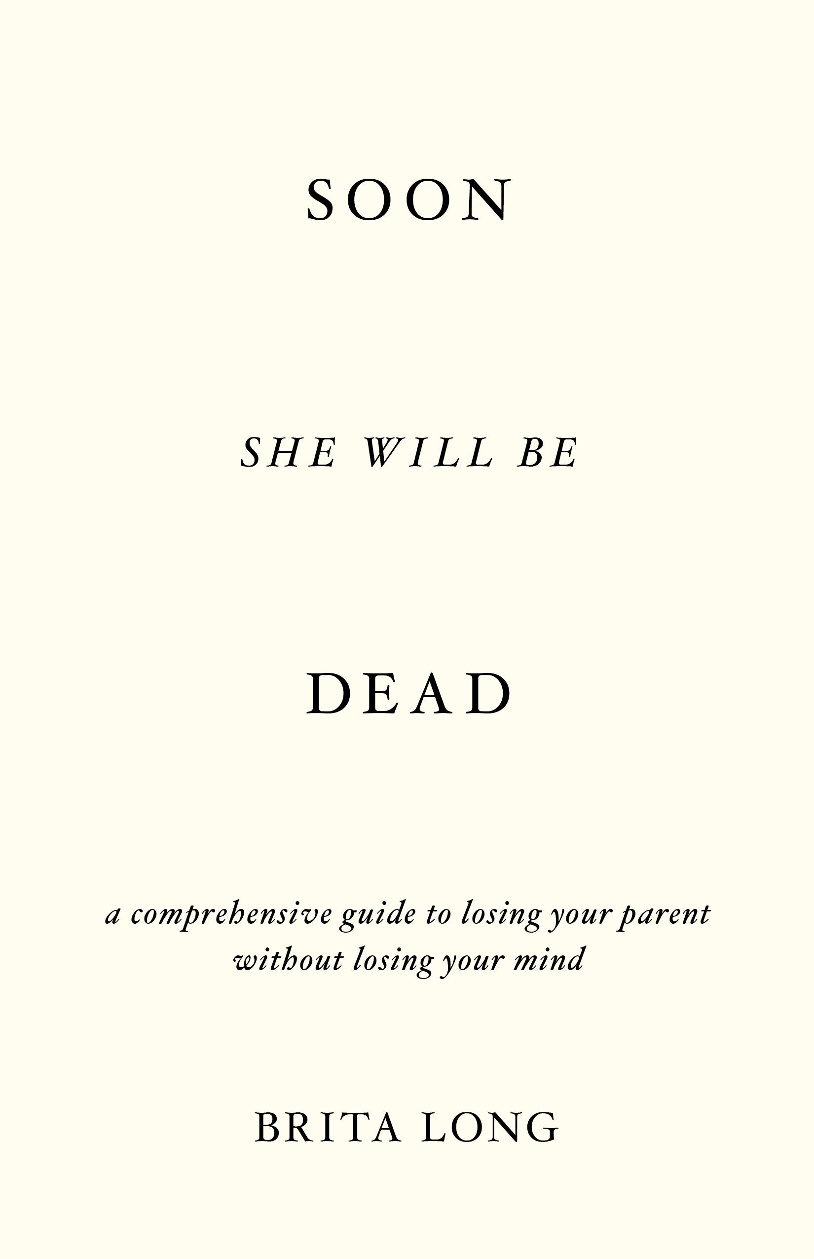 Soon She Will Be Dead