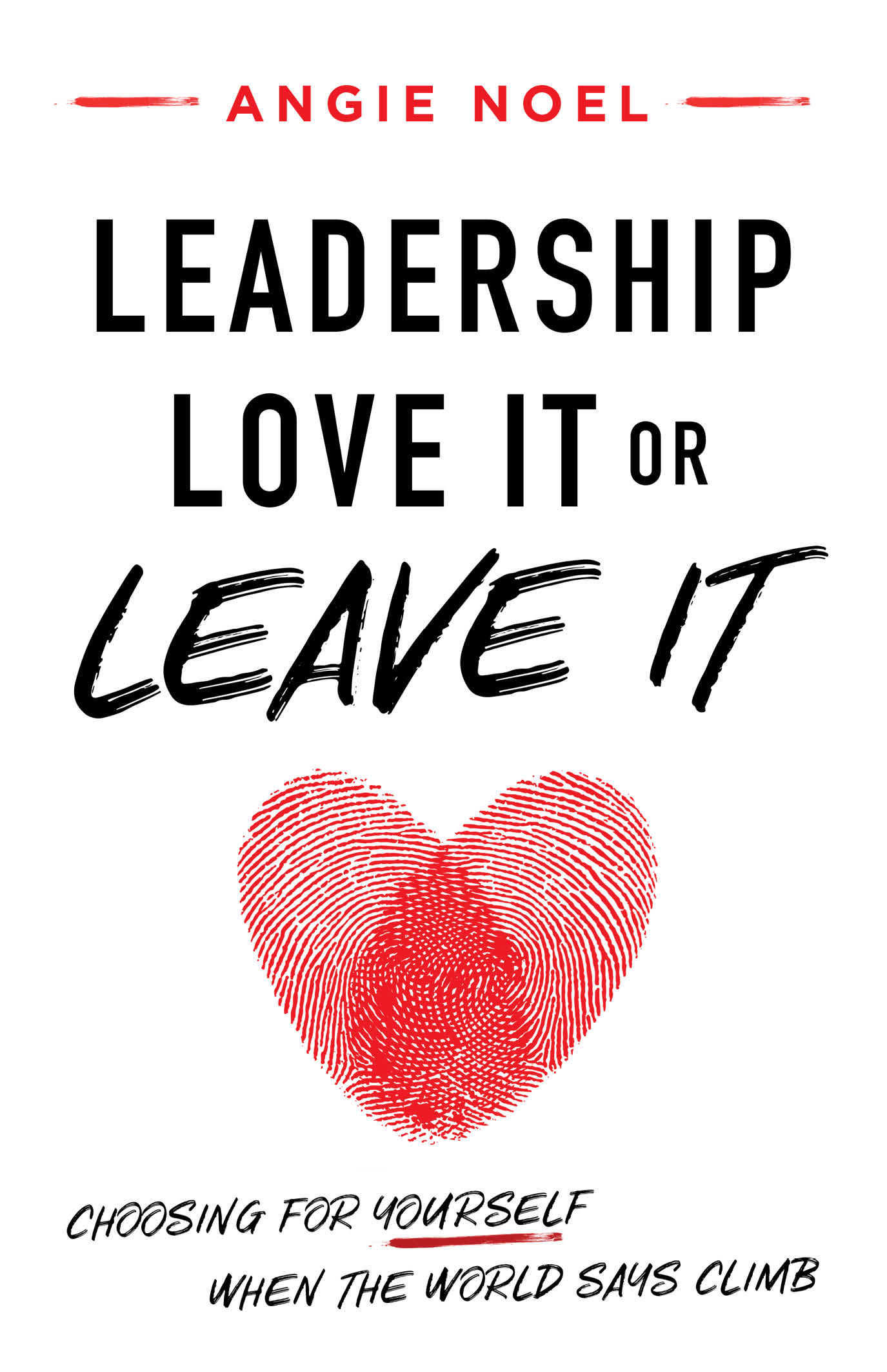 Leadership—Love It or Leave It