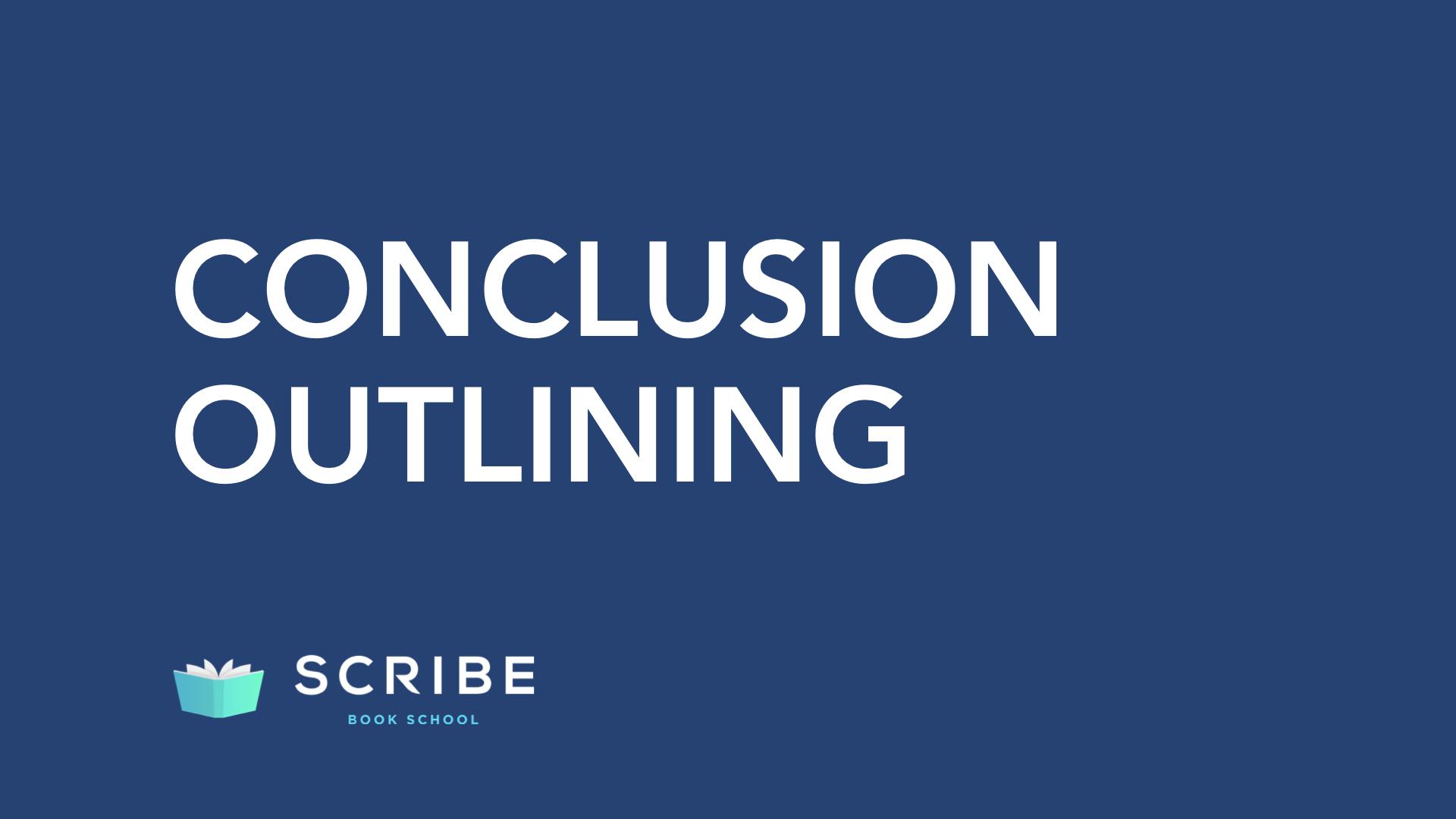 scribe book school conclusion outline