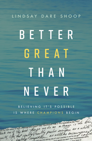 Better Great Than Never