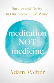 Meditation Not Medicine