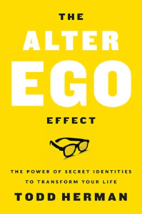 Alter Ego Effect by Todd Herman