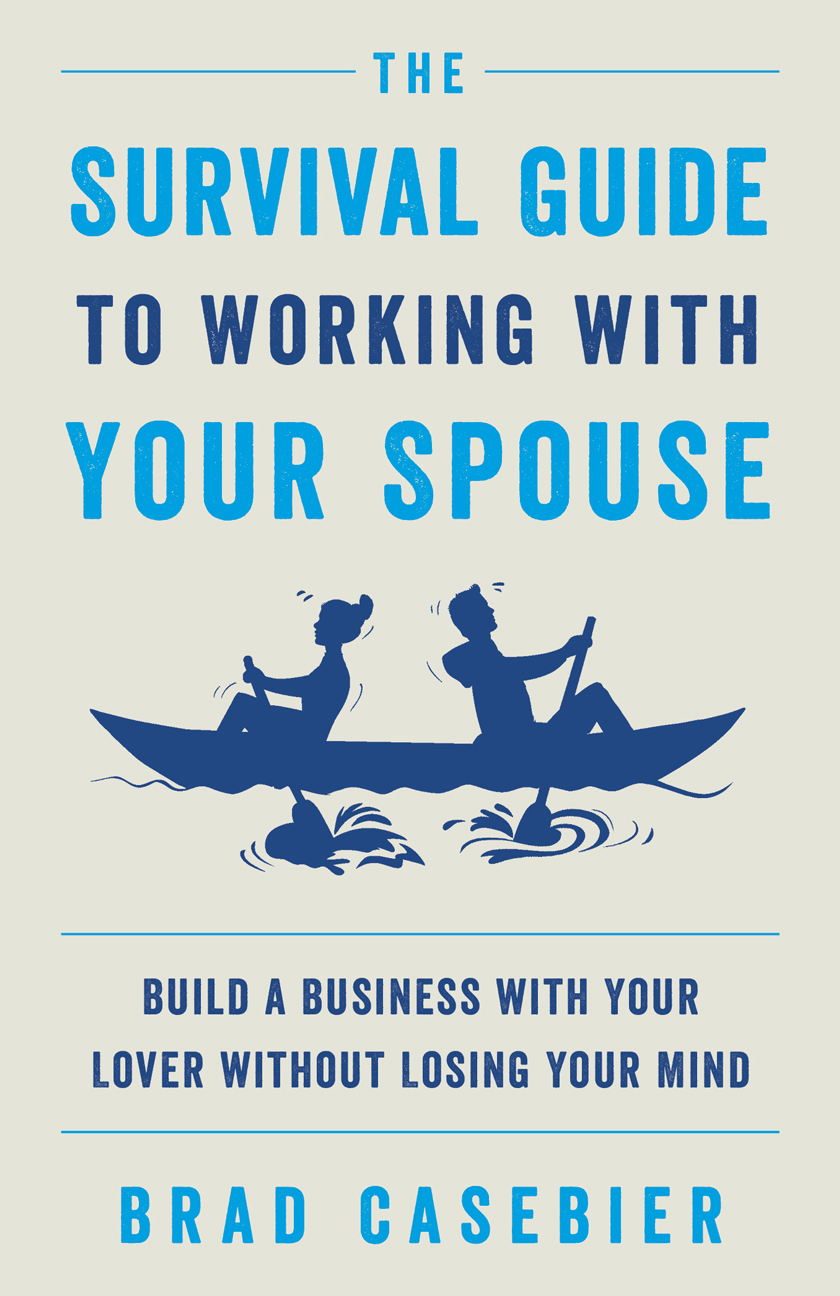 The Survival Guide to Working with Your Spouse
