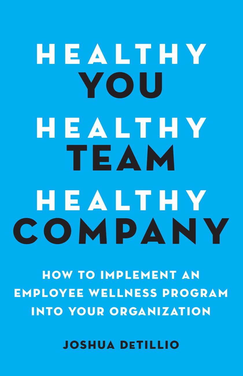 Healthy You, Healthy Team, Healthy Company